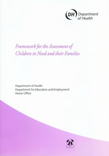 Framework for the Assessment of Children in Need and Their Families By Dept.of Health