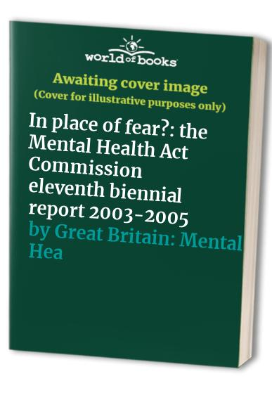 In Place of Fear? By Great Britain: Mental Health Act Commission