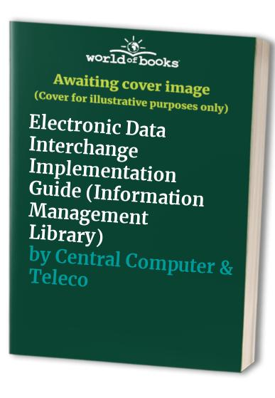 Electronic Data Interchange Implementation Guide By Central Computer & Telecommunications Agency