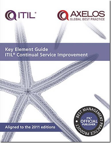 Key element guide ITIL continual service improvement (Key Element Guide Suite) By Vernon Lloyd
