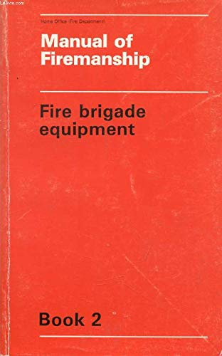 Manual of Firemanship By Great Britain: Home Office