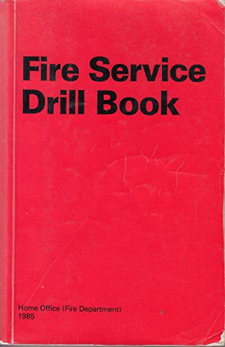 Fire Service Drill Book By Great Britain: Home Office