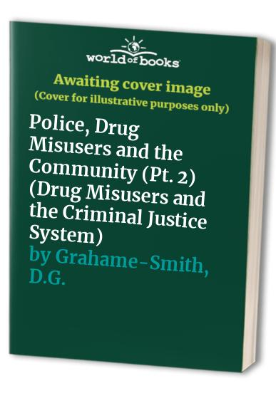 Drug Misusers and the Criminal Justice System By Advisory Council on the Misuse of Drugs