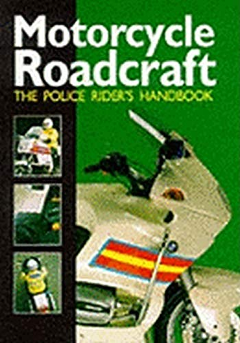 Motorcycle Roadcraft: The Police Rider's Handbook to Better Motorcycling By Phillip Coyne