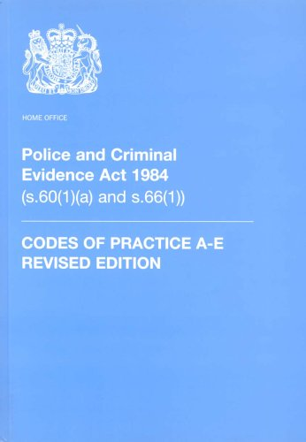 Police and Criminal Evidence Act 1984: Codes of Practice By Great Britain: Home Office
