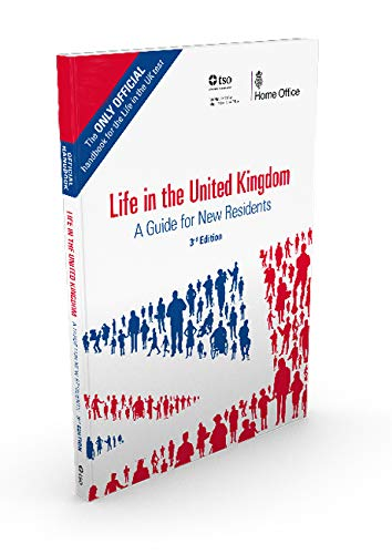 Life in the United Kingdom: a guide for new residents By Great Britain: Home Office
