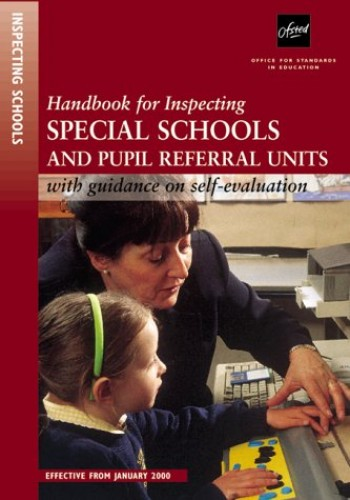 Handbook for Inspecting Special Schools and Pupil Referral Units By Great Britain: Office for Standards in Education