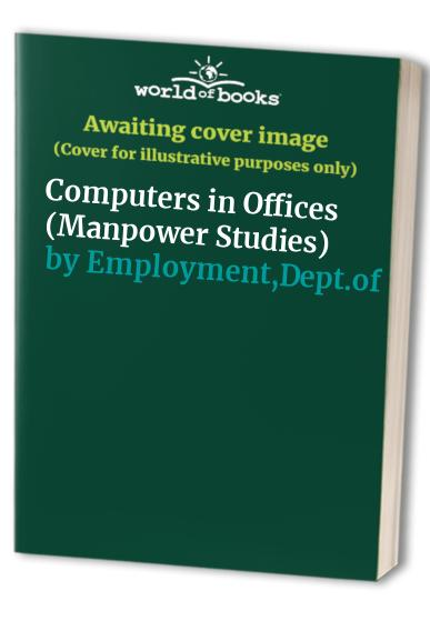 Computers in Offices by Employment,Dept.of