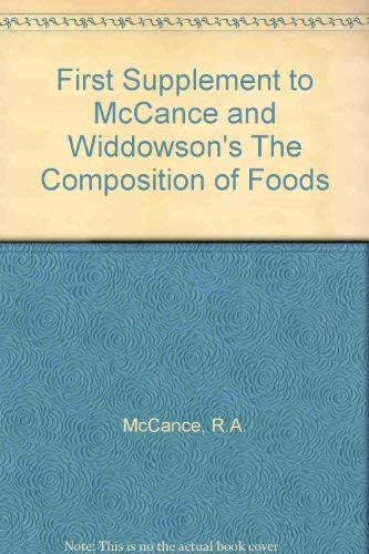First Supplement to McCance and Widdowson's The Composition of Foods By R.A. McCance