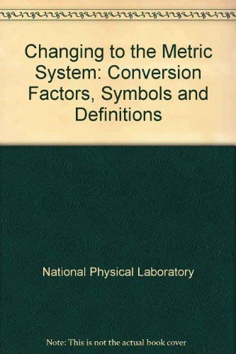 Changing to the Metric System By National Physical Laboratory