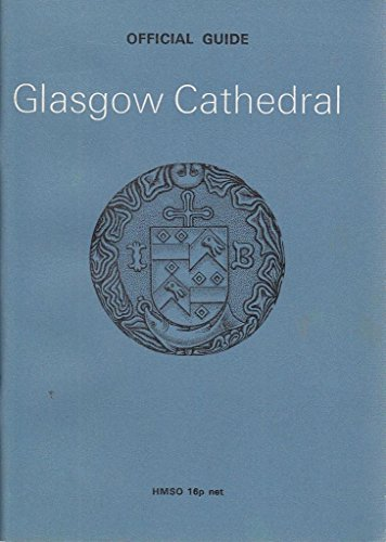 Glasgow Cathedral (Official guidebooks / Great Britain. Ministry of Public Building and Works) By Courtenay Arthur Ralegh Radford
