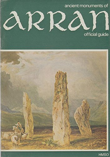 Ancient Monuments of Arran By Great Britain: Department of the Environment