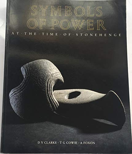 Symbols of Power: At the Time of Stonehenge by D.V. Clarke