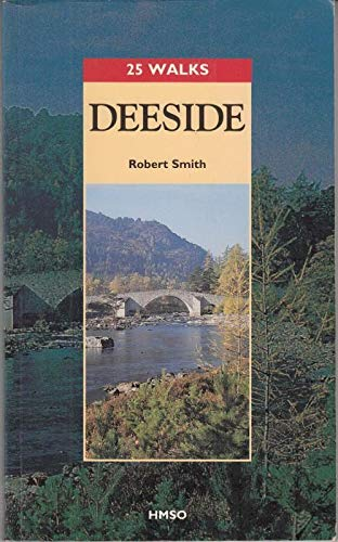 Deeside (25 Walks) By Robert Smith