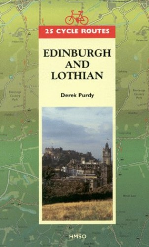 25 Cycle Routes: Edinburgh and Lothian By Derek Purdy