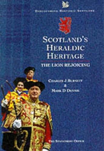 Scotland's Heraldic Heritage: The Lion Rejoicing (Discovering Historic Scotland S.) By Historic Scotland