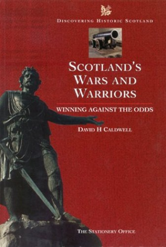 Scotland's Wars and Warriors By Historic Scotland