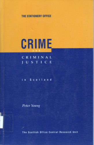 Crime and Criminal Justice in Scotland By University of Edinburgh