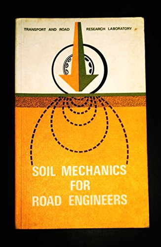 Soil Mechanics for Road Engineers By Transport & Road Research Laboratory