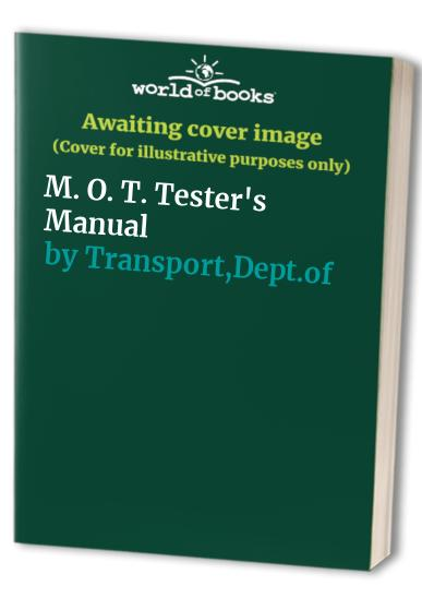 M. O. T. Tester's Manual By Transport,Dept.of