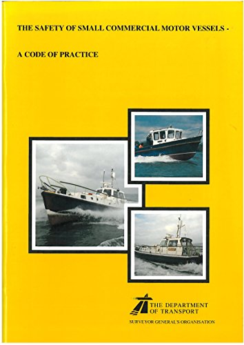 Code of Practice for the Construction, Machinery, Equipment, Stability, Operation and Examination of Motor Vessels, of up to 24 Metres Load Line Length, in Commercial Use and Which Do Not Carry Cargo or More Than 12 Passengers By Surveyor General's Organisation