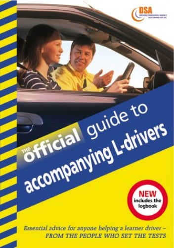 The Official Guide to Accompanying Learner Drivers By Driving Standards Agency