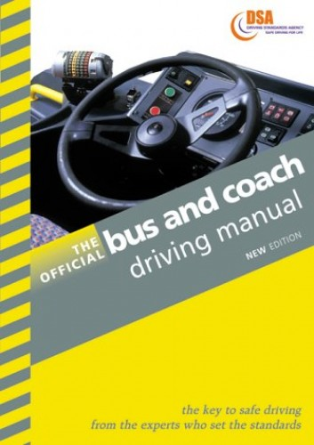 The Official Bus and Coach Driving Manual By Driving Standards Agency