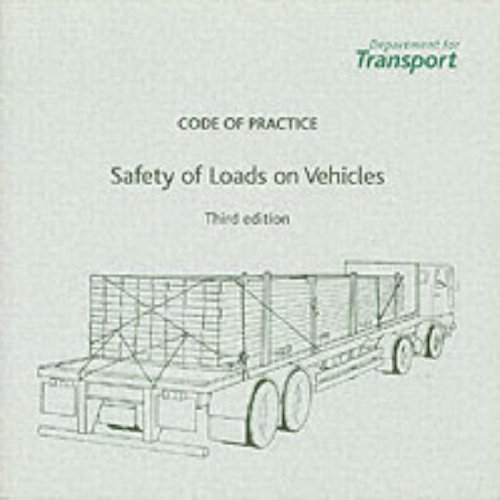 The Safety of Loads on Vehicles: Code of Practice By The Stationery Office