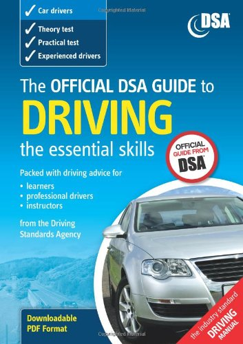 The Official DSA Guide to Driving By Driving Standards Agency