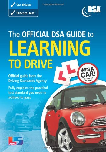 The official DSA guide to learning to drive By Driving Standards Agency