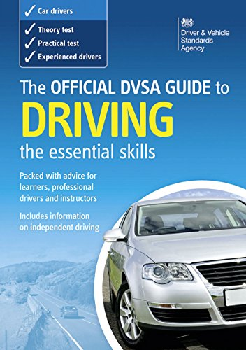 The Official DVSA Guide to Driving: The Essential Skills By Driving Standards Agency