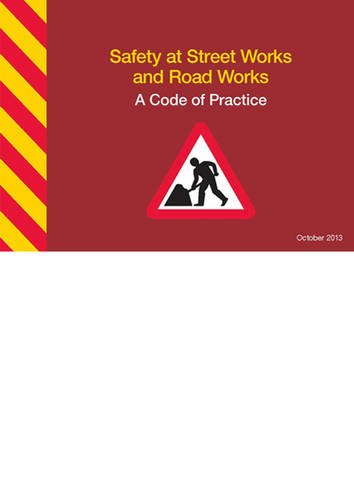 Safety at street works and road works: a code of practice By Great Britain: Department for Transport