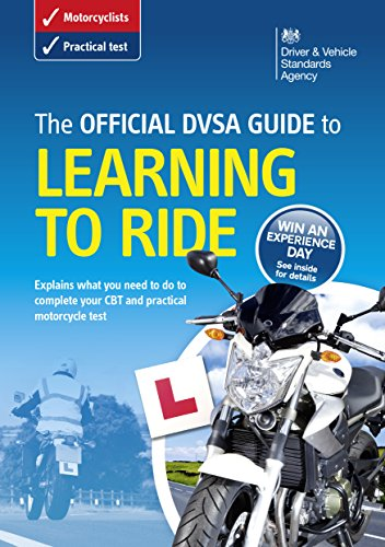 The official DVSA guide to learning to ride By Driver and Vehicle Standards Agency