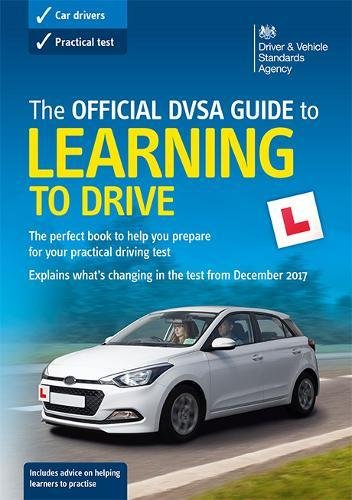 The official DVSA guide to learning to drive (Driving Skills) By Driver and Vehicle Standards Agency