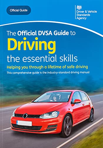 The official DVSA guide to driving By Driver and Vehicle Standards Agency