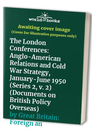 Documents on British Policy Overseas By Great Britain: Foreign and Commonwealth Office