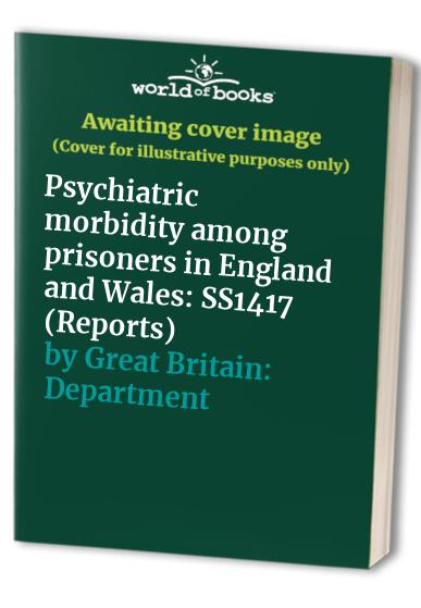 Psychiatric morbidity among prisoners in England and Wales By Nicola Singleton