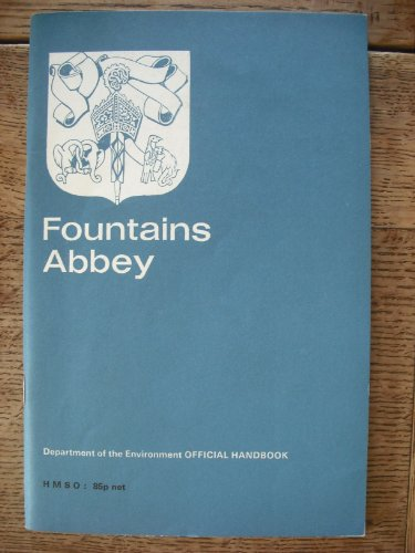 Fountains Abbey, Yorkshire (Official guides / Great Britain. Ministry of Public Building and Works) By R Gilyard-Beer