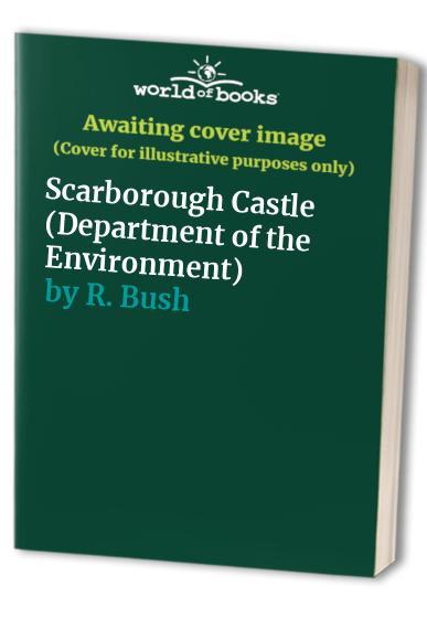 Scarborough Castle (Department of the Environment) By R. Bush