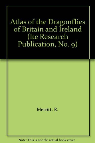 Atlas of the Dragonflies of Britain and Ireland (ITE Research Publication) By Robert Merritt