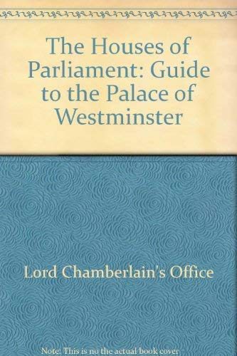 The Houses of Parliament: Guide to the Palace of Westminster By Lord Chamberlain's Office