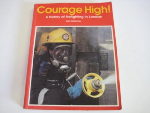 Courage High By London Fire Brigade