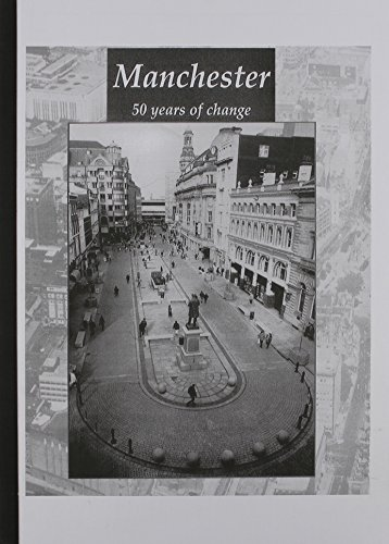 Manchester: 50 Years of Change : Post-War Planning in Manchester by Manchester City Council