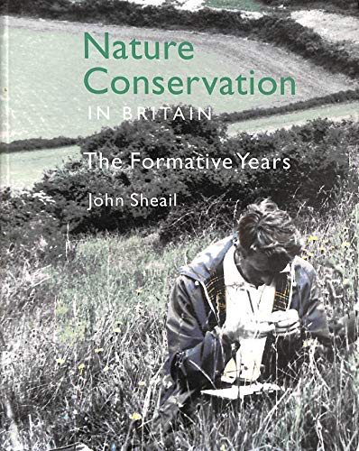 Nature Conservation in Britain By John Sheail