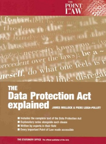 The 1998 Data Protection Act Explained By James Mullock