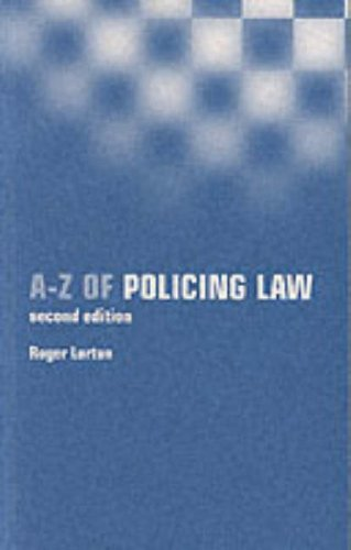 A-Z of Policing Law by Roger Lorton