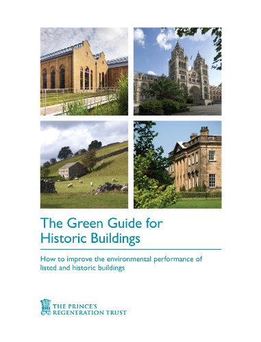 The green guide for historic buildings: how to improve the environmental performance of listed and historic buildings By The Prince's Regeneration Trust