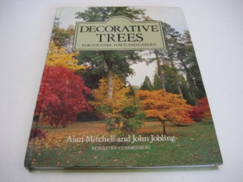 Decorative Trees: For Country, Town and Garden By Great Britain: Forestry Commission