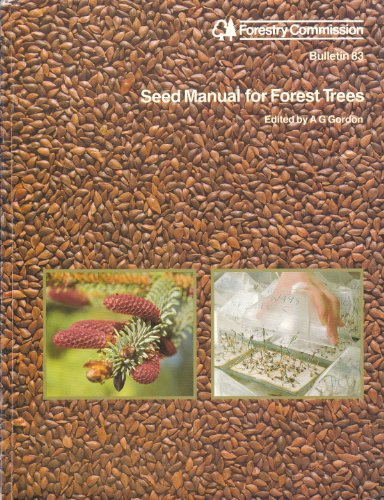 Seed Manual for Forest Trees By Great Britain: Forestry Commission