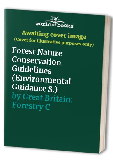 Forest Nature Conservation Guidelines By Great Britain: Forestry Commission